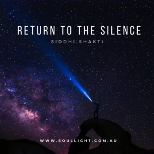 Return To The Silence Mantra Siddhi Shakti